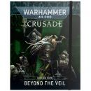 Beyond The Veil. Crusade Mission Pack (Softback)
